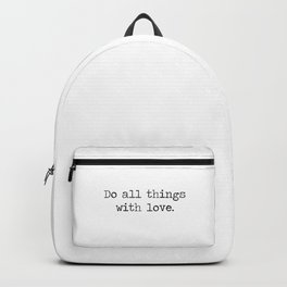 Do All Things With Love Minimalist Typewriter Quote Backpack
