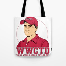 What Would Coach Taylor Do? East Dillon Lions Tote Bag