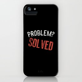 Problem? Solved! - Gift iPhone Case
