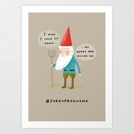 Forever a Gnome 1 Art Print
