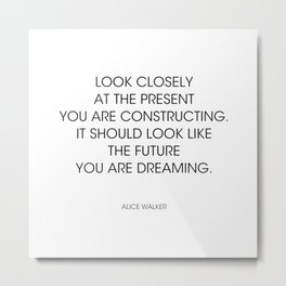 Alice Walker ...the future you are dreaming Metal Print