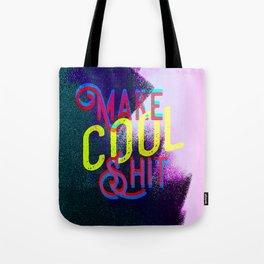 Make Cool Shit Tote Bag