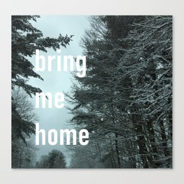 bring me home Canvas Print