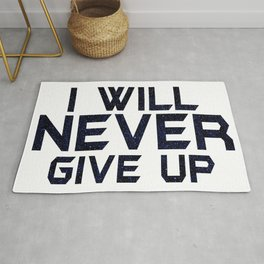 I will never give up Rug