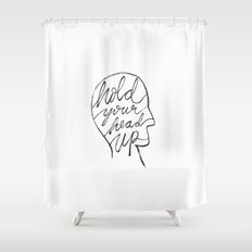 Hold Your Head Up Shower Curtain