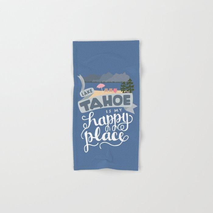 Lake Tahoe is my Happy Place Hand & Bath Towel