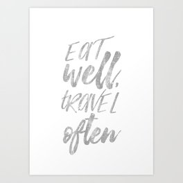 Eat well, travel often silver Art Print