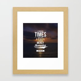 His Mercy Remains Framed Art Print
