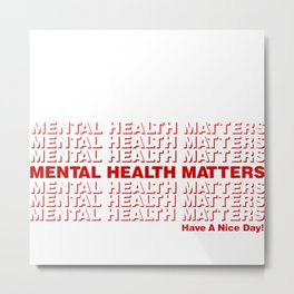 MENTAL HEALTH MATTERS - Thank You bag Metal Print
