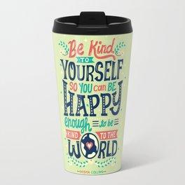 Be kind to yourself Travel Mug