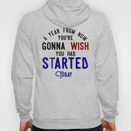 Start Now Take Action Don't Procrastinate Hoody