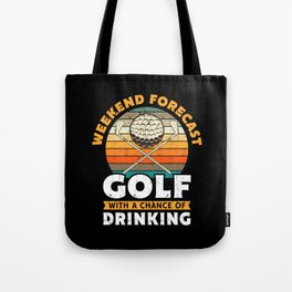Weekend Forecast Golf Drinking Gift Tote Bag