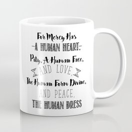 The human form divine, and peace, the human dress - Divine Mercy Sunday Coffee Mug