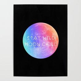Stay Wild Moon Child v2 Poster