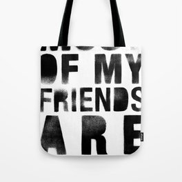 Most Of My Friends Are Ninjas Tote Bag