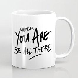 Be All There #2 Coffee Mug