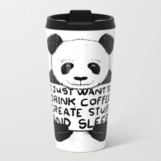 I Just Want To Drink Coffee, Create Stuff and Sleep Metal Travel Mug