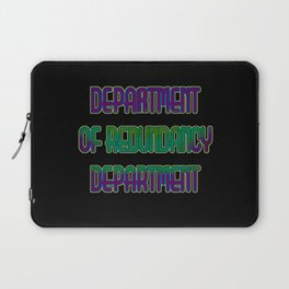 "Funny ""Department of Redundancy"" Joke Laptop Sleeve"