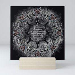 Gather Ye Rosebuds-Life, Death and Time Mini Art Print