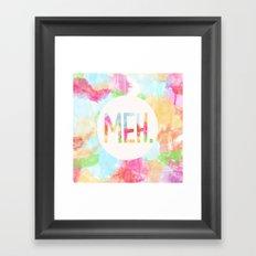 Meh. Framed Art Print