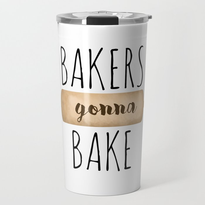 Bakers Gonna Bake Travel Mug
