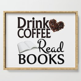 Drink Coffee Read Books Serving Tray