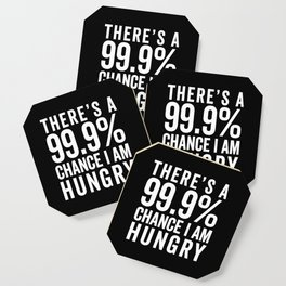 I Am Hungry Funny Quote Coaster