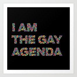 I Am The Gay Agenda Art Print