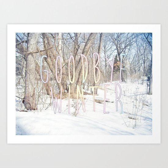 Goodbye Winter Art Print