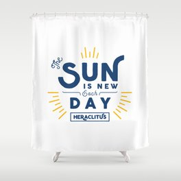 Heraclitus - The sun is new each day Shower Curtain