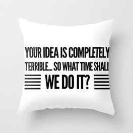 I'm always in Throw Pillow