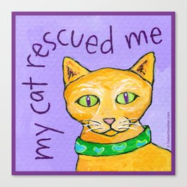 My Cat Rescued Me Canvas Print