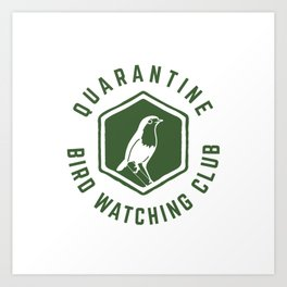 Quarantine Bird Watching Club Art Print
