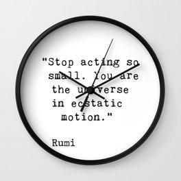 Stop acting so small...Rumi Wall Clock