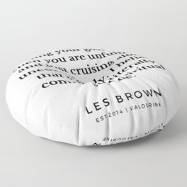40 |  Les Brown  Quotes | 190824 Floor Pillow