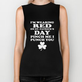 I'm Wearing Red Pinch Me I'll Punch You St Pattys Day Biker Tank
