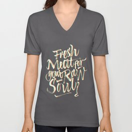 Fresh Meat for your Raw Soul Unisex V-Neck