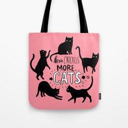 Less Catcalls More CATS. Tote Bag