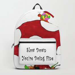 Slow Down You're Doing Fine Backpack