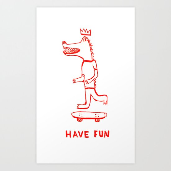 Have Fun Art Print