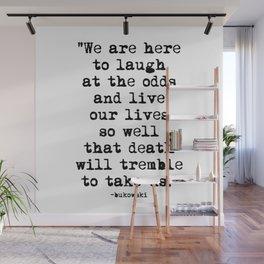 Charles Bukowski Quote Laugh Wall Mural