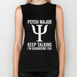 Psych Major Keep Talking I'm Diagnosing You Gift T-Shirt Biker Tank