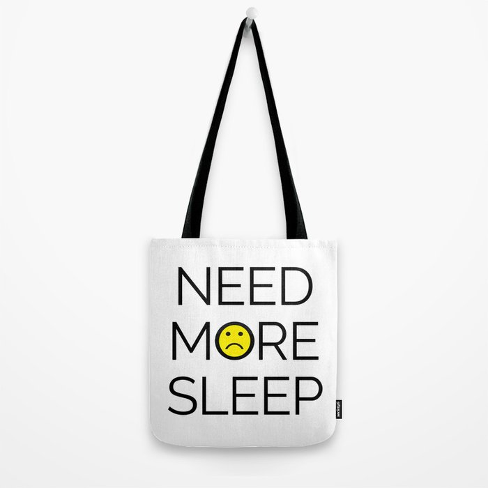 Need More Sleep Funny Quote Tote Bag