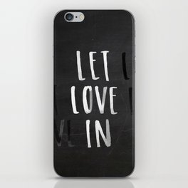 Let Love In Chalkboard iPhone Skin