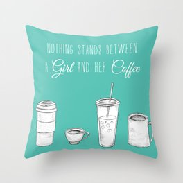 Nothing stands between a girl and her coffee- Throw Pillow