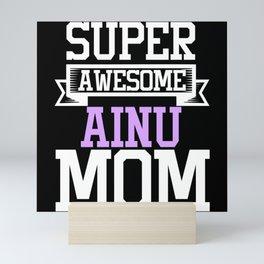 Super Awesome Ainu Mom Country Pride Mini Art Print