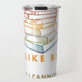 I Like Big Books And I Cannot Lie Book Lover Gift Travel Mug