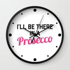 In A Prosecco Funny Quote Wall Clock