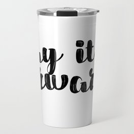 Pay It Forward Inspirational Quote Travel Mug