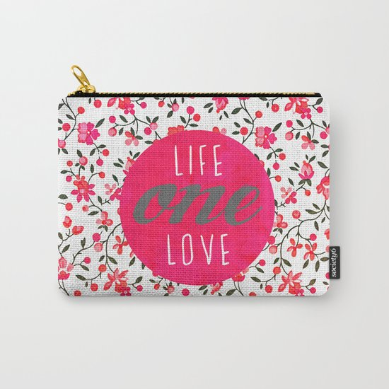 One life one love Carry-All Pouch